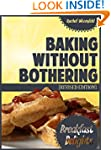 Baking Without Bothering: Breakfast D...