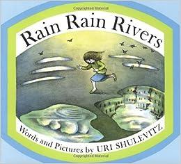 Rain Rain Rivers: Uri Shulevitz: 9780374461959: Amazon.com ...