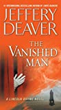 The Vanished Man: A Lincoln Rhyme Novel
