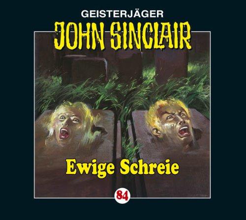 John Sinclair (84) Ewige Schreie (Lübbe Audio)