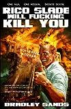 Rico Slade Will Kill You