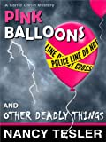 Pink Balloons and Other Deadly Things (Carrie Carlin Mysteries - Book One 1)