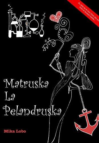 Matruska la Pelandruska de Mika Lobo