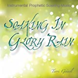 Soaking In Glory Rain - Prophetic Instrumental Worship Music