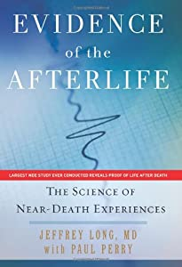"Cover of ""Evidence of the Afterlife: The ..."