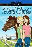 The Secret Sisters Club: A Ginnie West Adventure