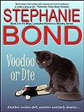 Voodoo or Die (Mojo, Louisiana humorous mystery series #2)