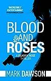 Blood & Roses (Beatrix Rose Book 3)