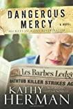 Dangerous Mercy: A Novel (Secrets of Roux River Bayou)