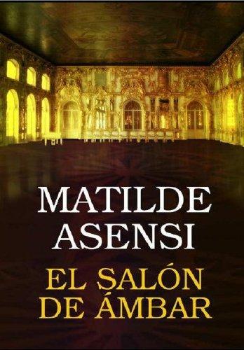 El salón de ámbar de Matilde Asensi