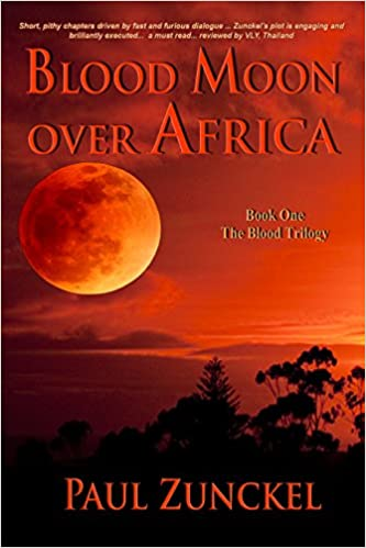 Blood Moon Over Africa (The Blood Trilogy Book 1) by Paul Zunckel