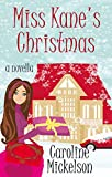 Miss Kane's Christmas : A Christmas Central Romantic Comedy Novella