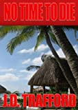 No Time To Die (Legal Thriller Featuring Michael Collins, Book 2)