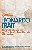 The Leonardo Trait: How Creative People Can Turn Creative Eccentricity into a Life You Love