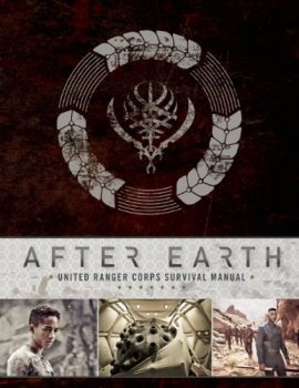 After Earth: United Ranger Corps Survival Manual by Robert Greenberger
