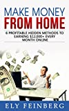 Make Money From Home: 6 Profitable Hidden Methods To Earning ,000+ Every Month Online (make money from home, making money from home,  make money online, ... money at home, making money on amazon, m)