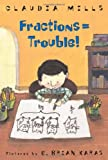 Fractions = Trouble!