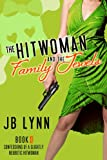 The Hitwoman and the Family Jewels (Confessions of a Slightly Neurotic Hitwoman)