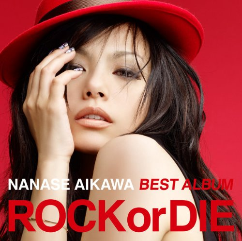 """NANASE AIKAWA BEST ALBUM """"ROCK or DIE"""""""