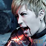 Until The Last Day [Single, CD+DVD] / GACKT (CD - 2012)