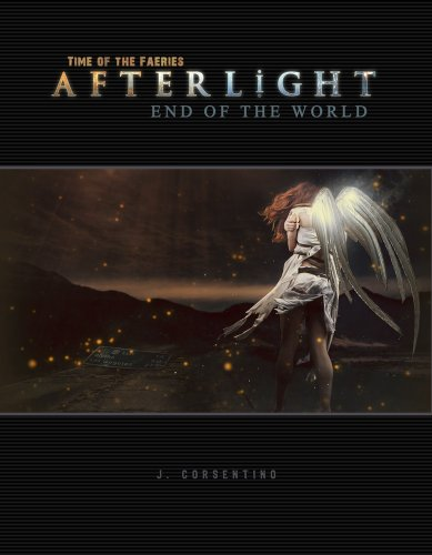 Time of the Faeries: Afterlight, End of the World