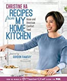 Recipes from My Home Kitchen: Asian and American Comfort Food from the Winner of MasterChef Season 3