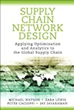 Supply Chain Network Design: Applying Optimization and Analytics to the Global Supply Chain (FT Press Operations Management)