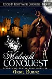 Midnight Conquest (Bonded By Blood Vampire Chronicles Book 1)
