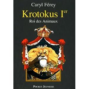 Krotokus Ier,  Roi des animaux