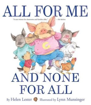All for Me and None for All by Helen Lester | Featured Book of the Day | wearewordnerds.com