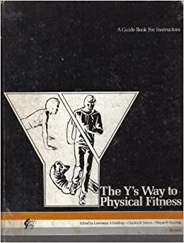 The Y's Way to Physical Fitness, a Guide Book for ...