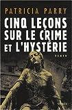 Cinq leçons sur le crime et l'hystérie