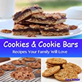 Cookie And Cookie Bar Recipes (Cookie, Cookie Bar And Frosting Recipes)