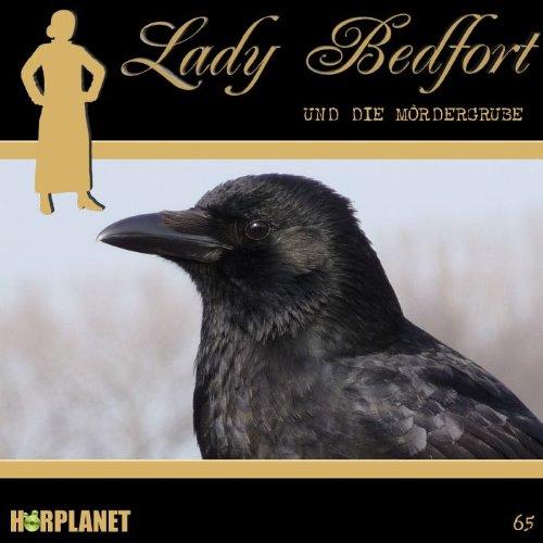 Lady Bedfort (65) und die Mördergrube (Hörplanet)