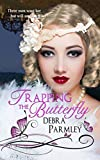 Trapping the Butterfly (Butterflies Fly Free series Book 1)