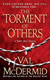 The Torment of Others: A Novel (Tony Hill / Carol Jordan Book 4)