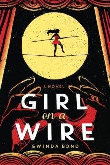 Girl on a Wire by Gwenda Bond| wearewordnerds.com