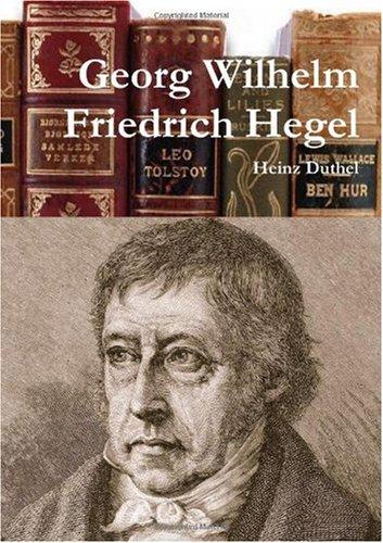 Buchcover: Georg Wilhelm Friedrich Hegel Deutsche Philosopher von Heinz Duthel