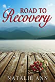 Road To Recovery (Road Series Book 1)