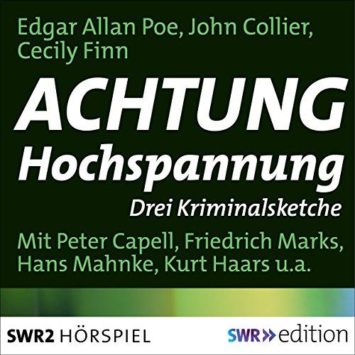 Achtung Hochspannung - Drei Kriminalsketche (Edgar Allan Poe, John Collier, Cecily Finn) SWF 1958