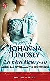 Les frères Malory, Tome 10 : Mariés par devoir, amants pour toujours par Johanna Lindsey