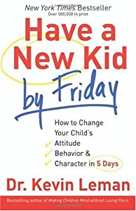 "Cover of ""Have a New Kid by Friday: How t..."