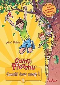 Camp Pikachu, tome 1 : Choisis ton camp ! par Alex Polan