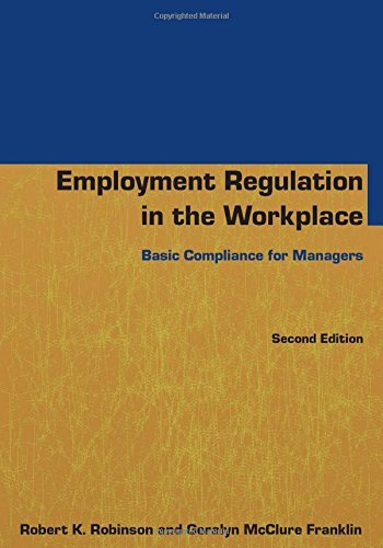 Employment Regulation in the Workplace: Basic Compliance for Managers by Robert K Robinson (28-Feb-2014) Paperback