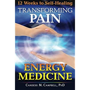 12 Weeks to Self-Healing: Transforming Pain through Energy Medicine