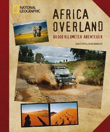 Africa Overland : 60000 Kilometer Abenteuer / Christoph