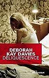 Déliquescence par Deborah Kay Davies
