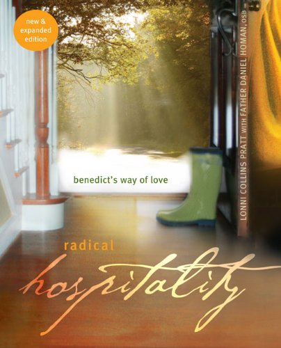 Radical Hospitality: Benedict's Way of Love: Benedict's Way of Love, 2nd Edition