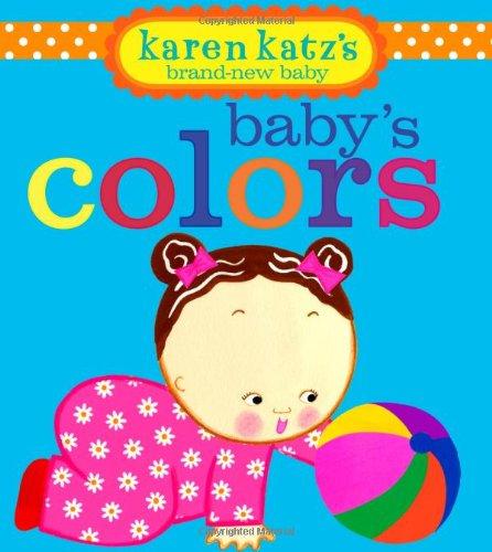 Baby's Colors (Karen Katz's Brand-New Baby)