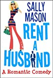 Rent A Husband: a Romantic Comedy